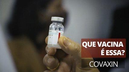 Que vacina é essa? Covaxin